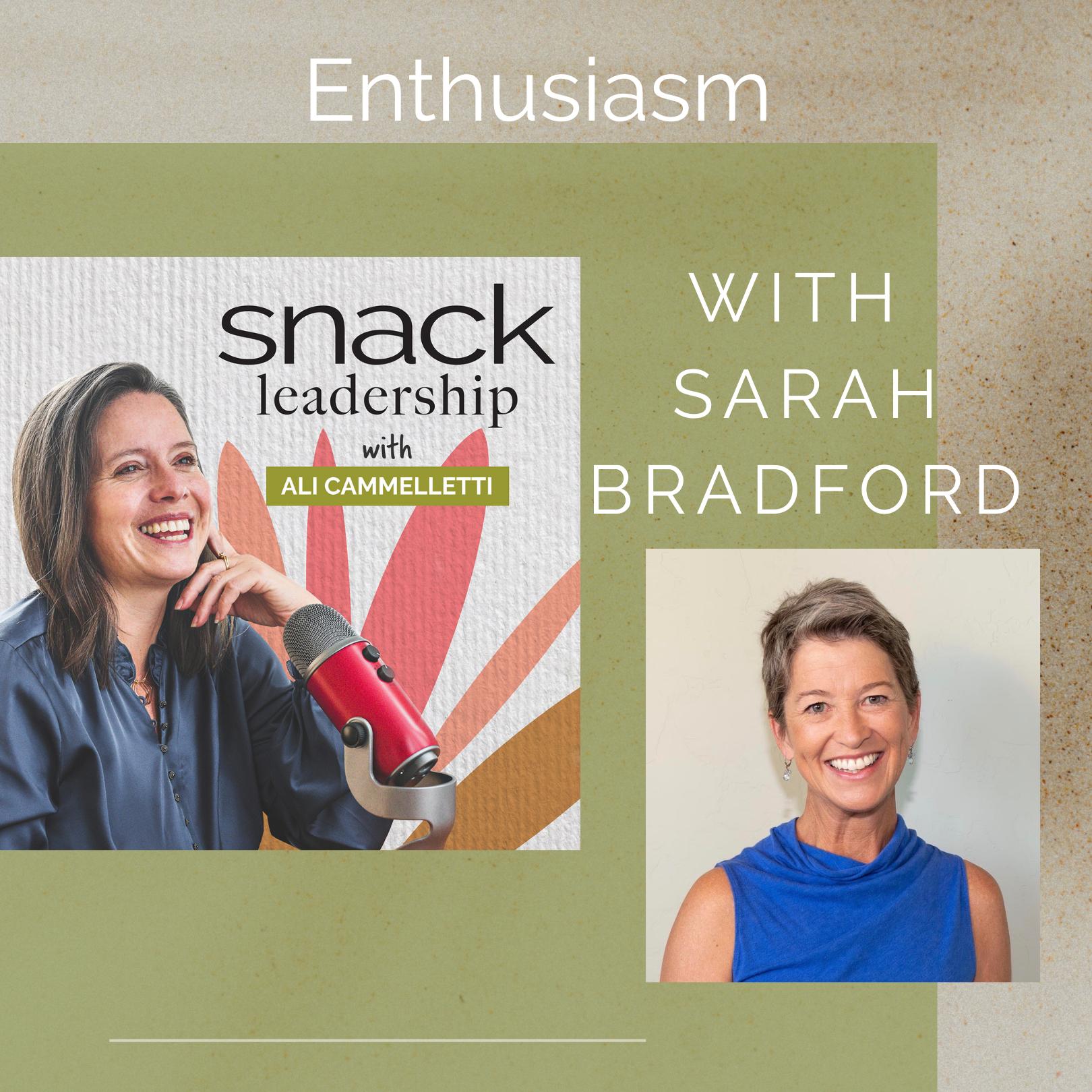 Ep 22 – Enthusiasm with Sarah Bradford
