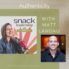 Ep 20 – Authenticity with Matt Landau